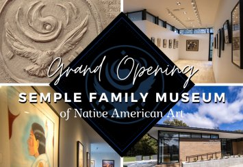 Semple Family Museum of Native American Art – Grand Opening Thumbnail